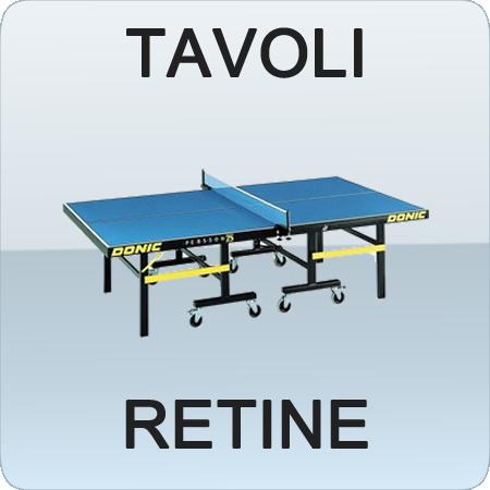 Tavoli e Retine